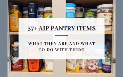 57+ AIP Paleo Pantry Staples- What They Are and What To Do with Them!