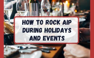 How to Rock AIP During Holidays and Events